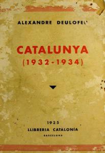 Alexandre Deulofeu. Catalunya (1932 a 1934) (Cataluña (1932 a 1934)). 1935. Libreria Catalonia. Barcelona.