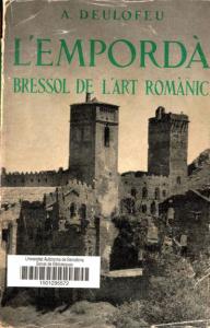 Alexandre Deulofeu. L'Empordà, bressol de l'art romànic (El Empordà, cuna del arte románico).