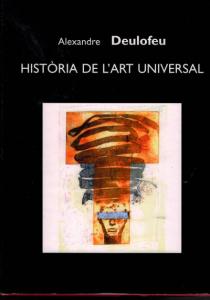 Alexandre Deulofeu. Història de l'art universal (Historia del arte universal).