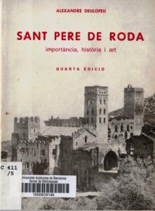 Alexandre Deulofeu. Sant Pere de Roda, importància, història i art. Quarta edició.