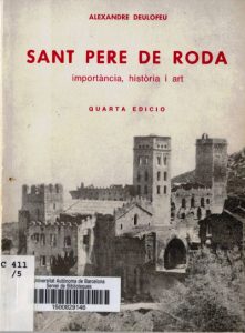 Alexandre Deulofeu. Sant Pere de Roda, importància, història i art (San Pedro de Roda, importancia, historia y arte). Cuarta edición.