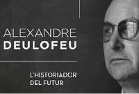 Alexandre Deulofeu, l'historiador del futur. Caràtula del documental.