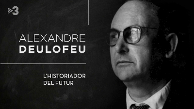 Alexandre Deulofeu, el historiador del futuro.