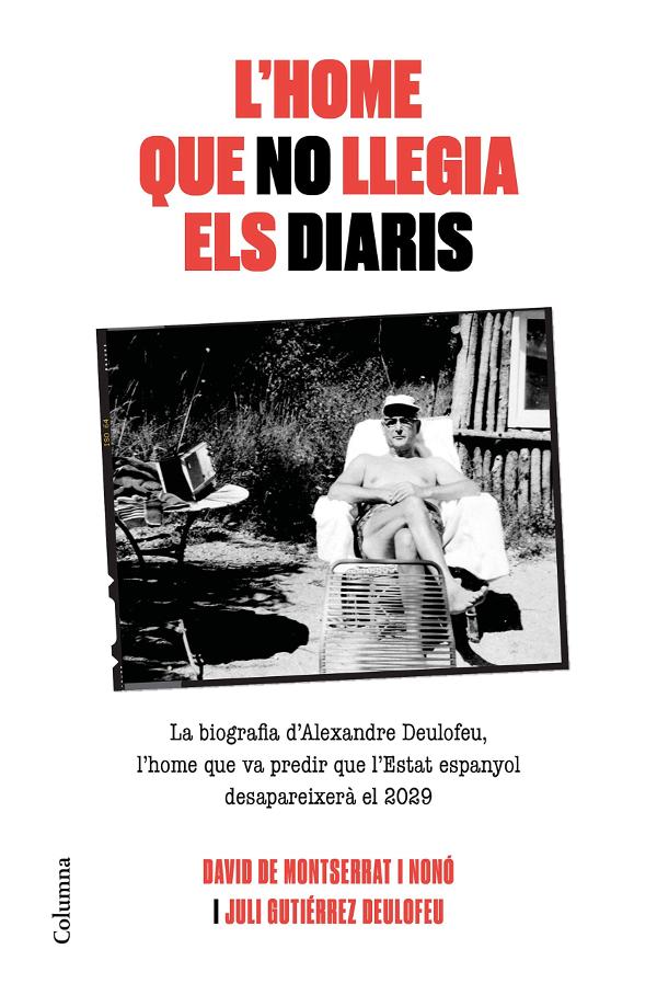 David de Montserrat i Nonó. Juli Gutièrrez Deulofeu. L'home que no llegia diaris (El hombre que no leía diarios). Columna Ediciones. Portada.