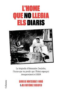 David de Montserrat Nono i Juli Gutièrrez Deulofeu. L'home que no llegia els diaris. Editorial Columna, portada.